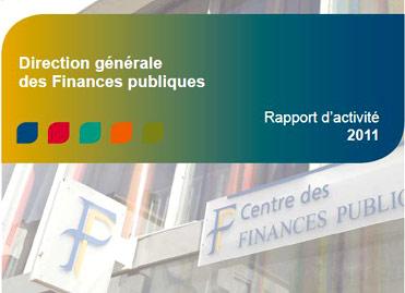 La Direction générale des finances publiques publie son rapport d'activité 2011