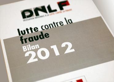 Délégation nationale à la lutte contre la fraude (DNLF) - bilan de l'année 2012