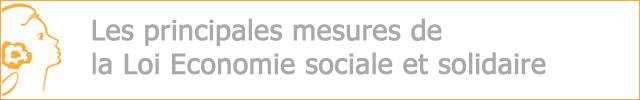 Les principales mesures de la loi Economie sociale et solidaire