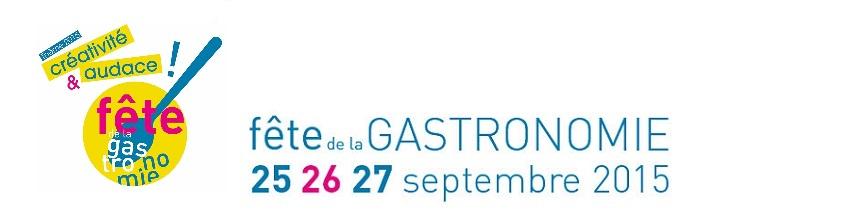 Fête de la Gastronomie 25, 26 et 27 septembre 2015