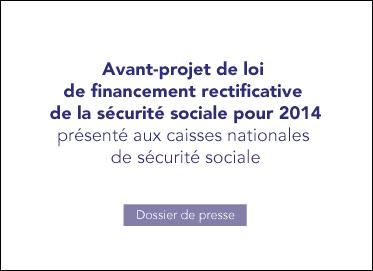 Avant-projet de loi de financement de la sécurité sociale rectificative pour 2014
